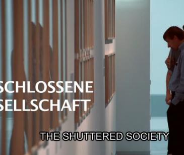 Geschlossene Gesellschaft | The shuttered society